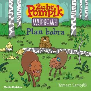 Żubr Pompik – Wyprawy – Plan bobra