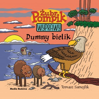 Żubr Pompik – Wyprawy – Dumny bielik