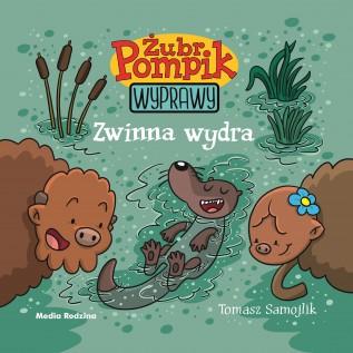 Żubr Pompik – Wyprawy – Zwinna wydra