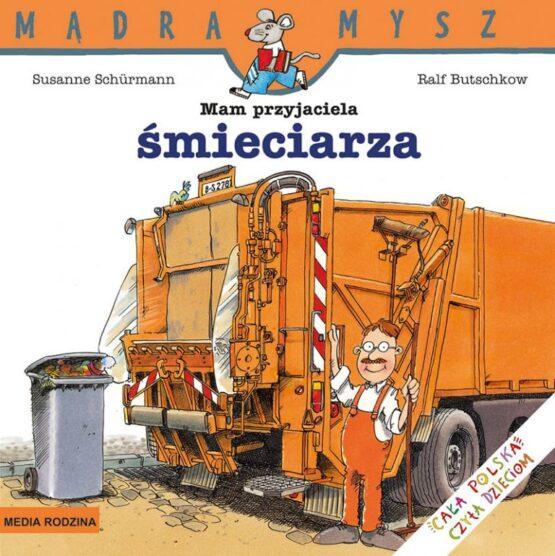 Mądra Mysz – Mam przyjaciela śmieciarza