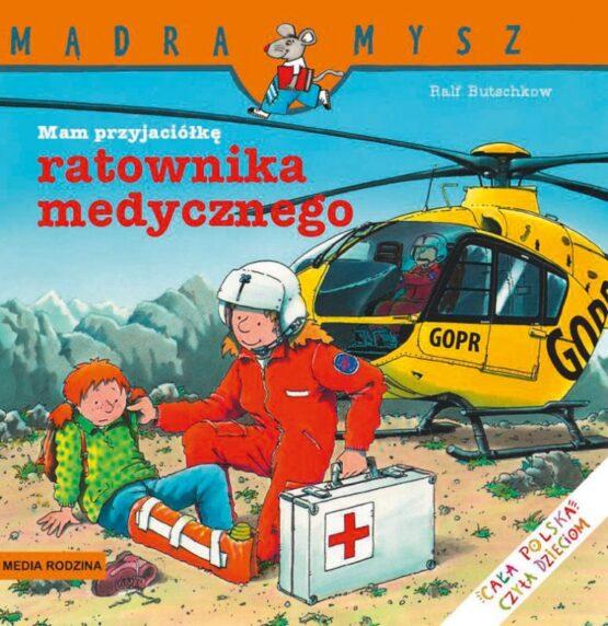 Mądra Mysz – Mam przyjaciółkę ratownika medycznego